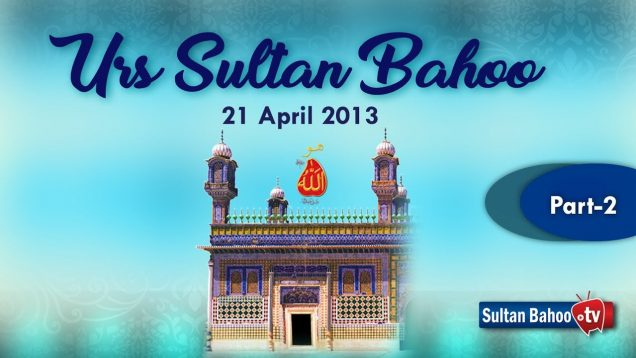 Urs Sultan Bahoo Zere Sadarat Sultan ul Ashiqeen 21 April 2013 Part 2/3